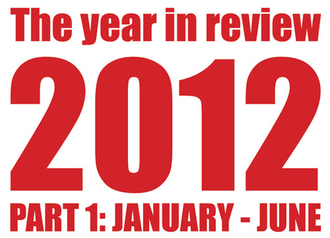 The year in review, 2012: Part 1
