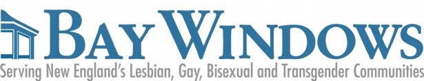 Bay Windows - Serving New England's Lesbian, Gay, Bisexual and Transgender Communities